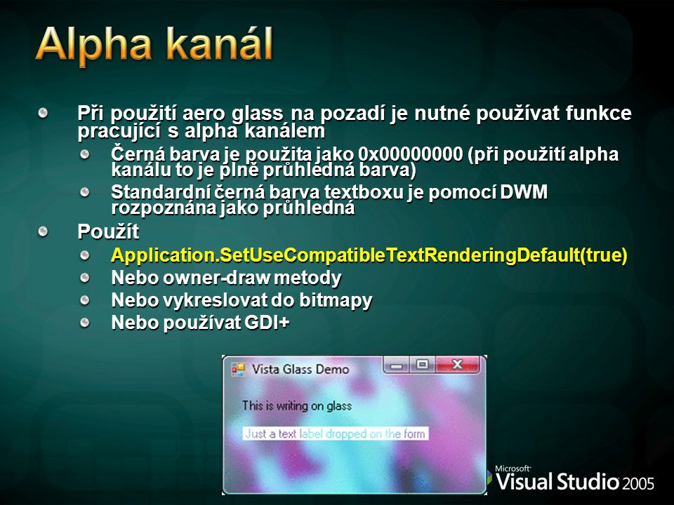 Alpha kanál Při použití aero glass na pozadí je nutné používat funkce pracující s alpha kanálem.