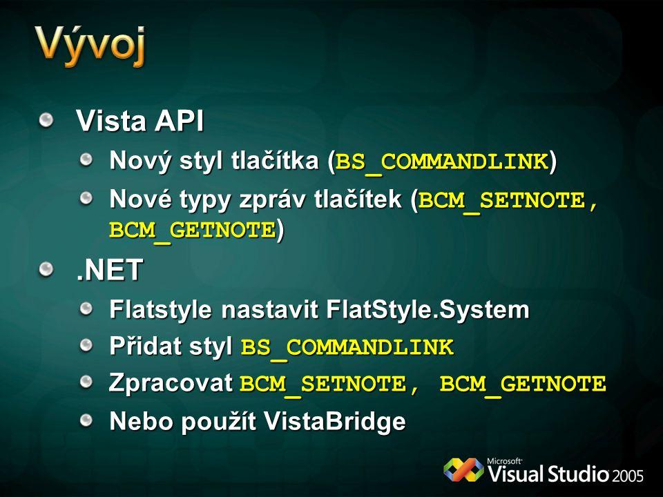 Vývoj Vista API .NET Nový styl tlačítka (BS_COMMANDLINK)