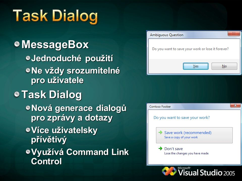 Task Dialog MessageBox Task Dialog Jednoduché použití
