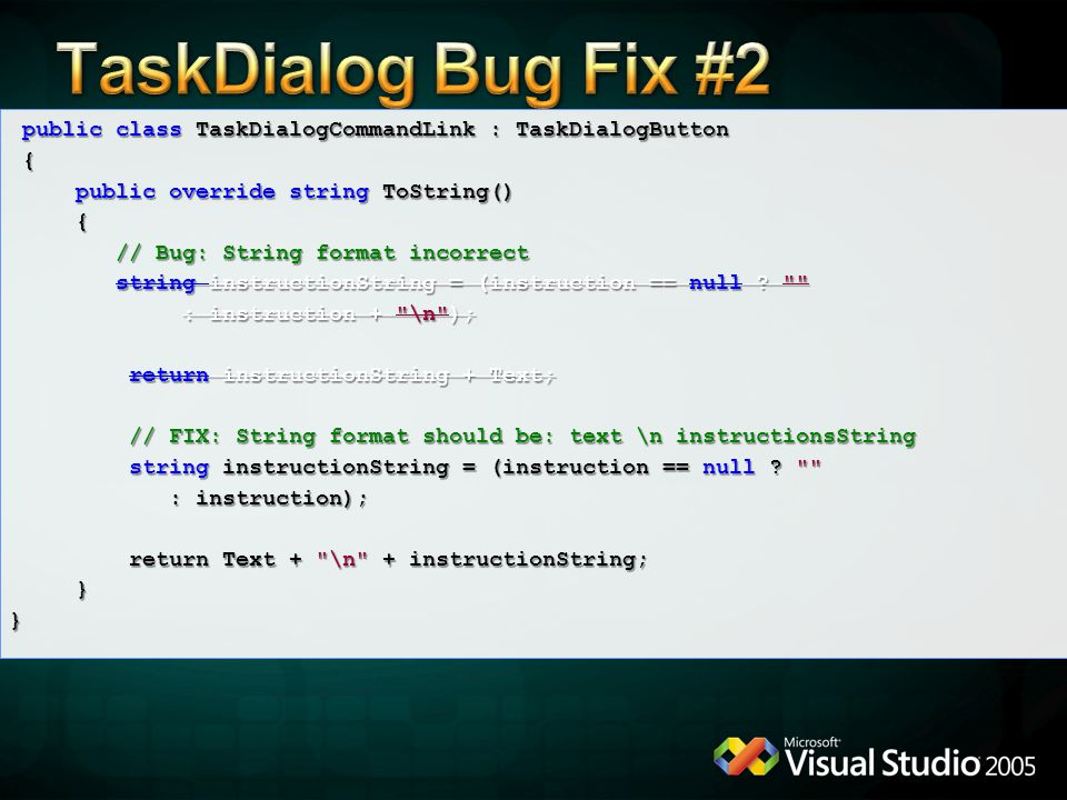 4/6/2017 12:04 AM TaskDialog Bug Fix #2. public class TaskDialogCommandLink : TaskDialogButton. {