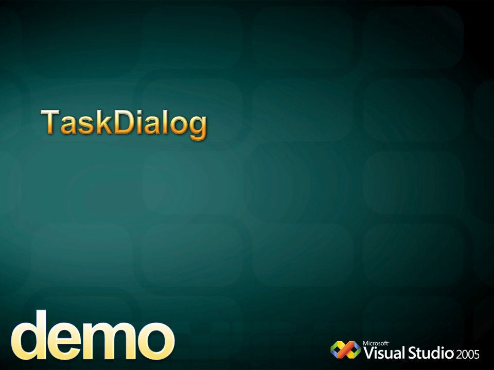 demo TaskDialog 4/6/2017 12:04 AM CommandLink MICROSOFT CONFIDENTIAL