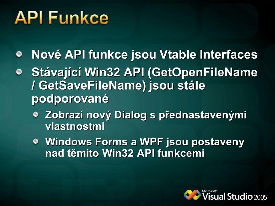 API Funkce Nové API funkce jsou Vtable Interfaces