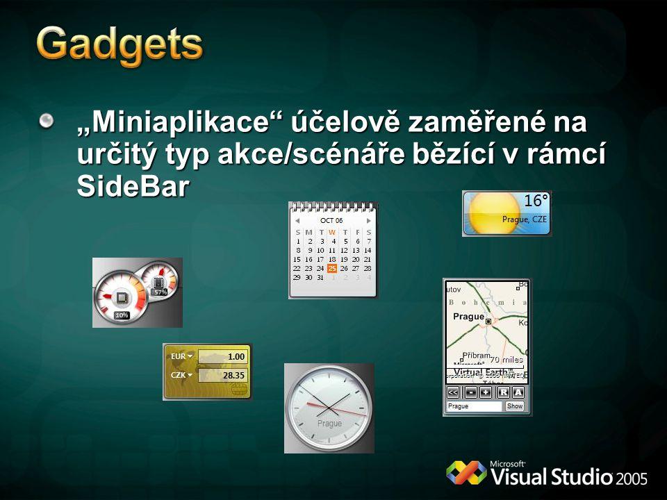"""Gadgets """"Miniaplikace účelově zaměřené na určitý typ akce/scénáře bězící v rámcí SideBar."""