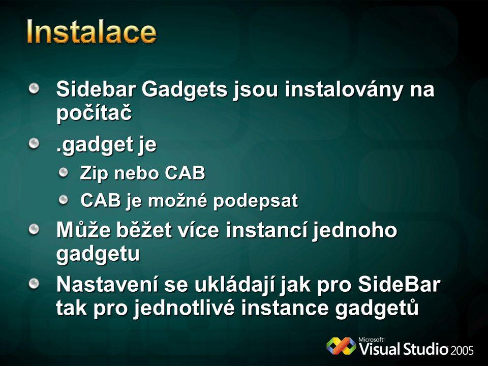Instalace Sidebar Gadgets jsou instalovány na počítač .gadget je