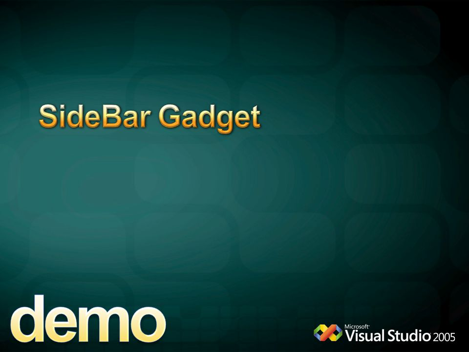 demo SideBar Gadget 4/6/2017 12:04 AM Gadget MICROSOFT CONFIDENTIAL