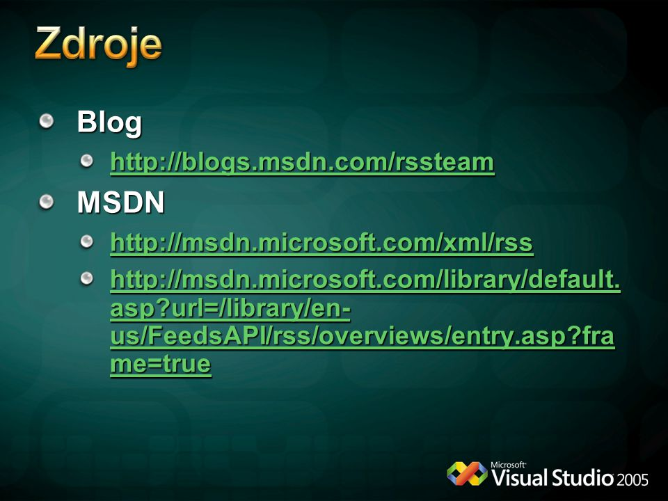 Zdroje Blog MSDN http://blogs.msdn.com/rssteam