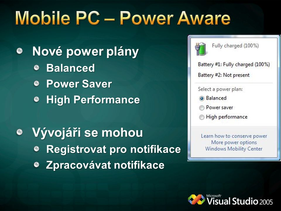 Mobile PC – Power Aware Nové power plány Vývojáři se mohou Balanced