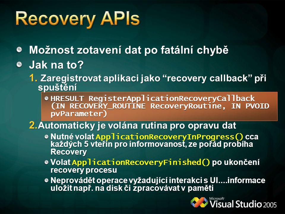 Recovery APIs Možnost zotavení dat po fatální chybě Jak na to
