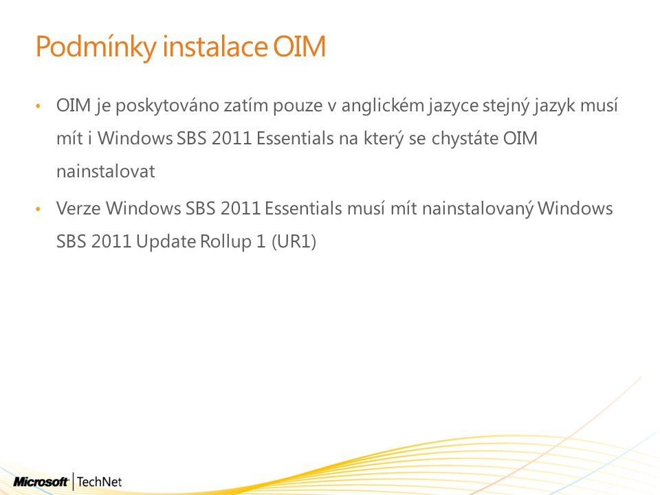 Podmínky instalace OIM