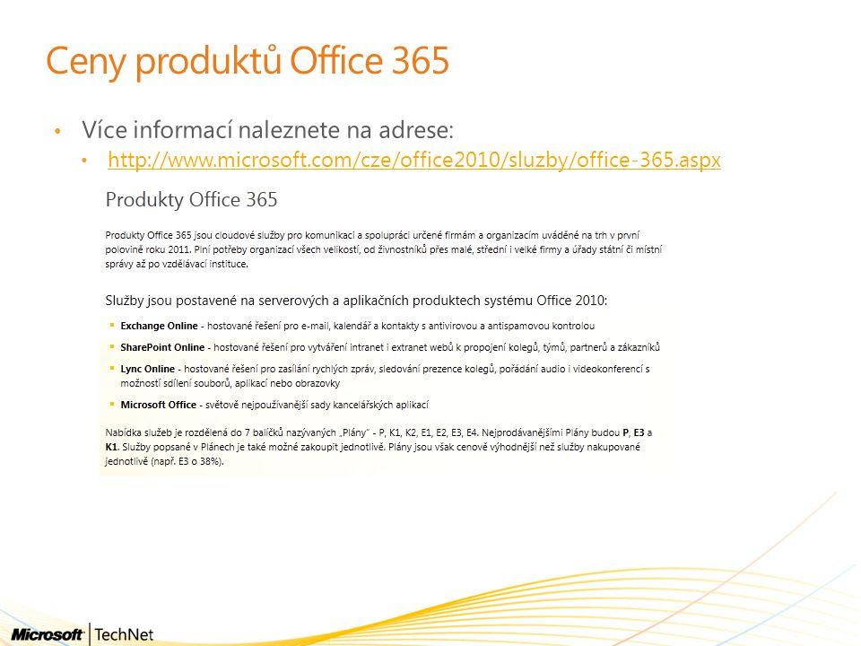 Ceny produktů Office 365 Více informací naleznete na adrese: