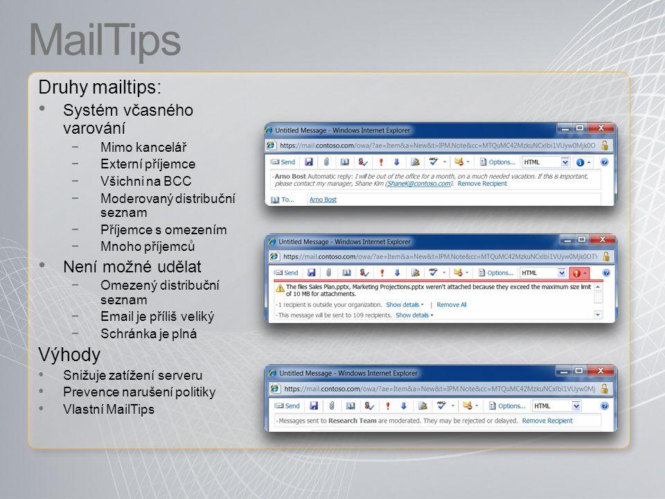 MailTips Druhy mailtips: Výhody Systém včasného varování