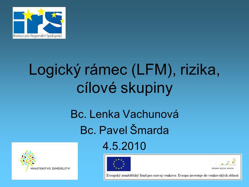 Logický rámec (LFM), rizika, cílové skupiny
