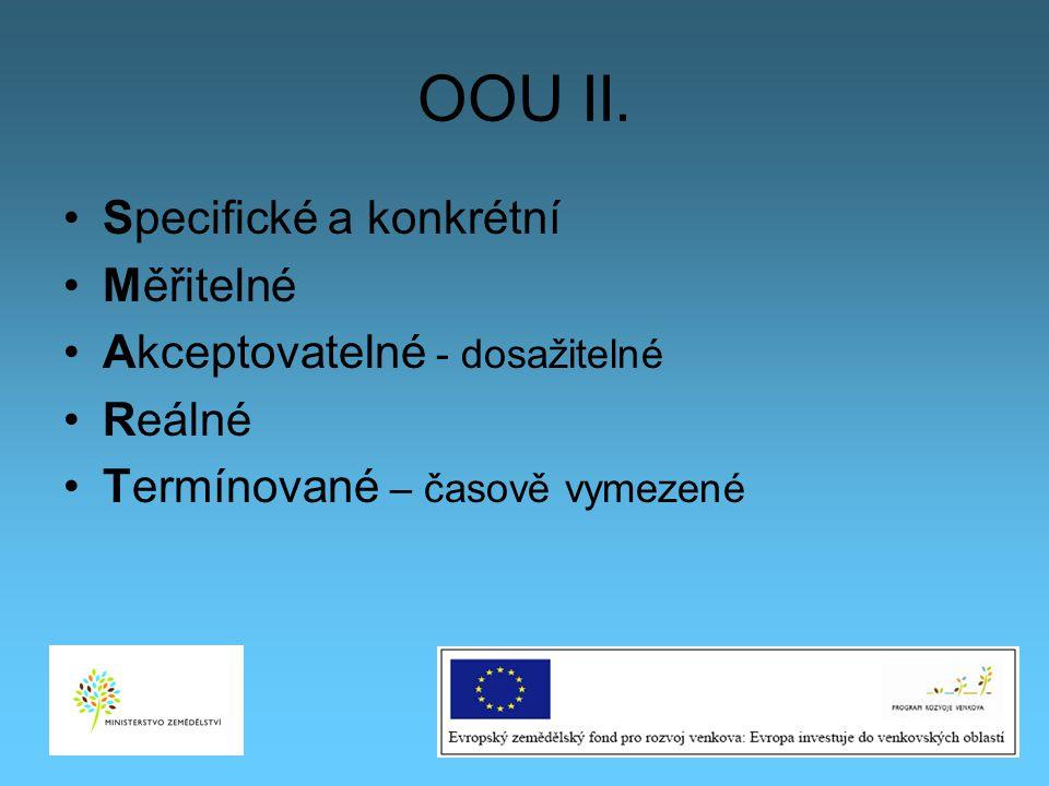 OOU II. Specifické a konkrétní Měřitelné Akceptovatelné - dosažitelné