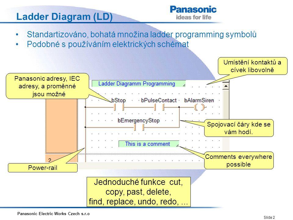 Ladder Diagram (LD) • Standartizováno, bohatá množina ladder programming symbolů. • Podobné s používáním elektrických schémat.