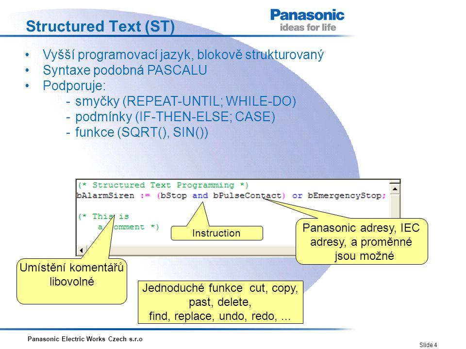 Structured Text (ST) • Vyšší programovací jazyk, blokově strukturovaný