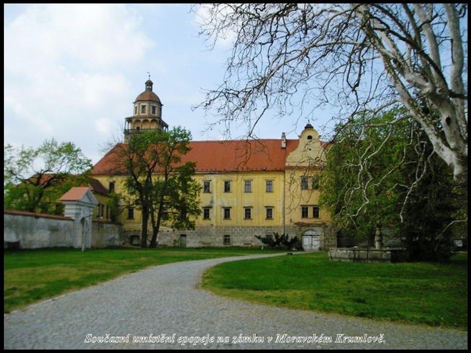 Současní umístění epopeje na zámku v Moravském Krumlově.