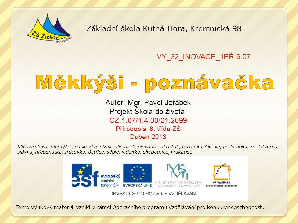 Měkkýši - poznávačka Základní škola Kutná Hora, Kremnická 98