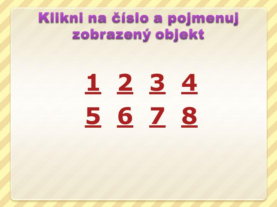 Klikni na číslo a pojmenuj zobrazený objekt