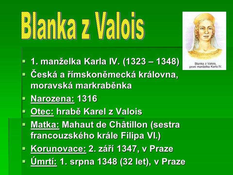 Blanka z Valois 1. manželka Karla IV. (1323 – 1348)