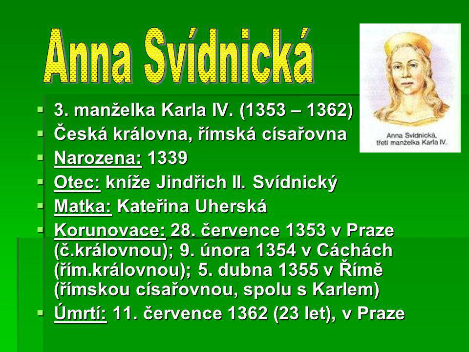 Anna Svídnická 3. manželka Karla IV. (1353 – 1362)