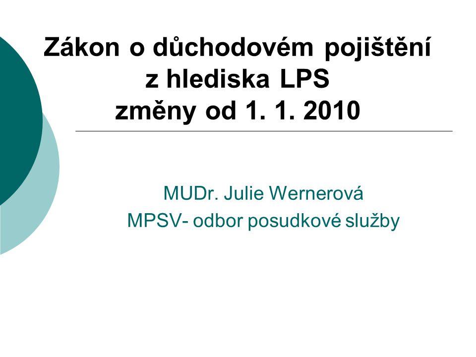 Zákon o důchodovém pojištění z hlediska LPS změny od 1. 1. 2010