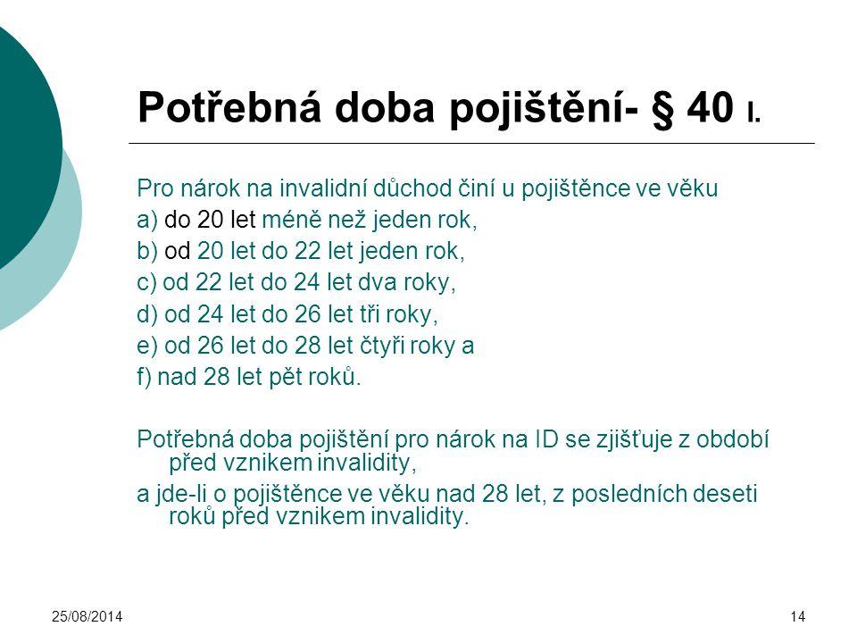 Potřebná doba pojištění- § 40 I.