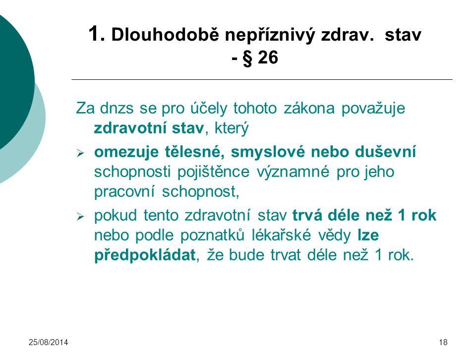 1. Dlouhodobě nepříznivý zdrav. stav - § 26