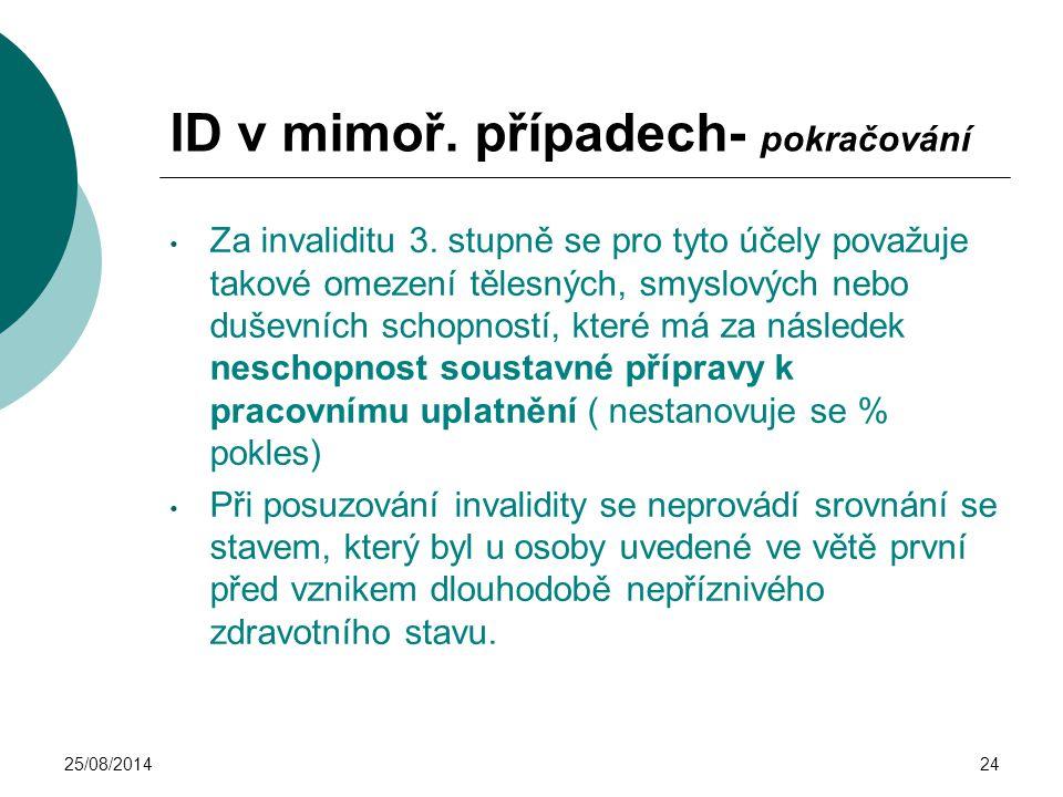 ID v mimoř. případech- pokračování