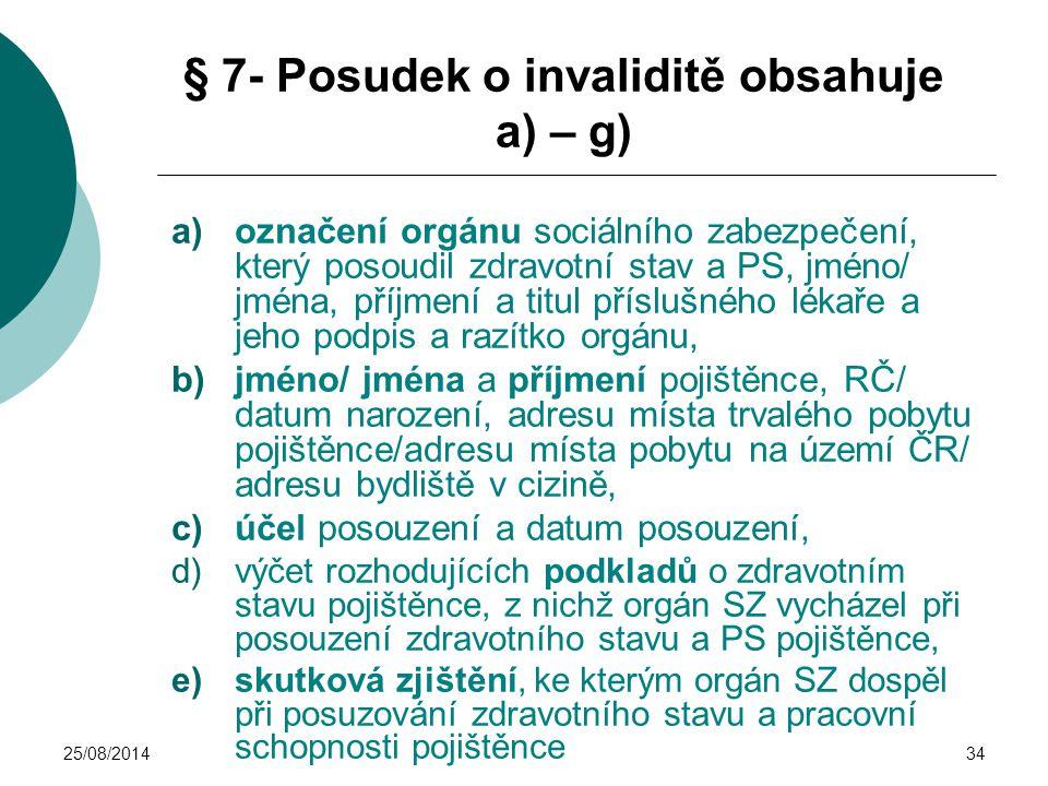 § 7- Posudek o invaliditě obsahuje a) – g)