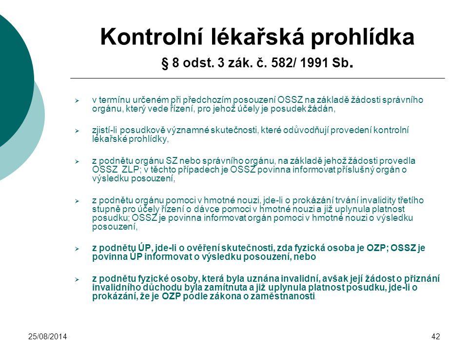 Kontrolní lékařská prohlídka § 8 odst. 3 zák. č. 582/ 1991 Sb.