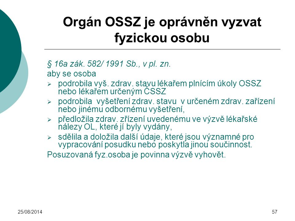 Orgán OSSZ je oprávněn vyzvat fyzickou osobu