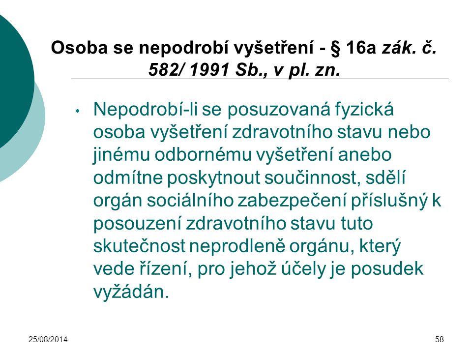 Osoba se nepodrobí vyšetření - § 16a zák. č. 582/ 1991 Sb., v pl. zn.