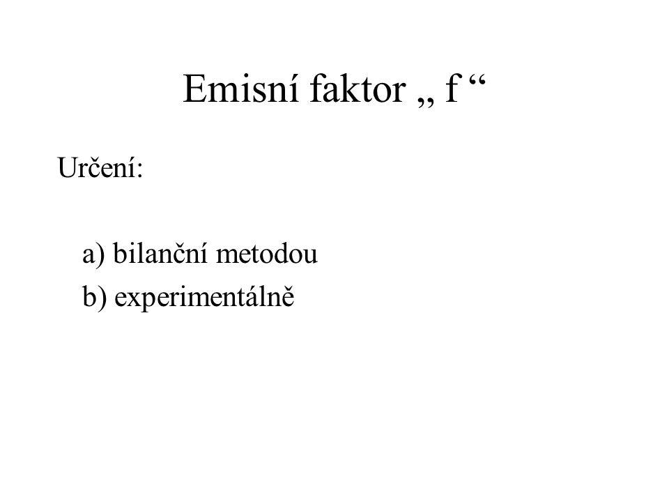 """Emisní faktor """" f Určení: a) bilanční metodou b) experimentálně"""