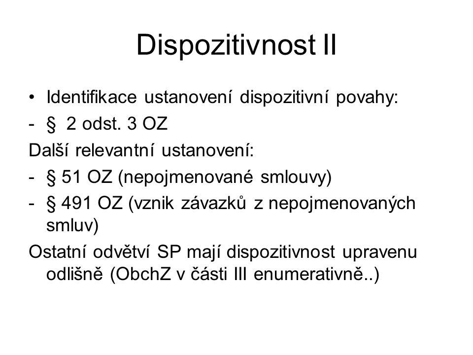 Dispozitivnost II Identifikace ustanovení dispozitivní povahy: