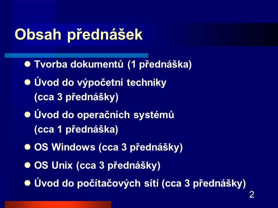 Obsah přednášek Tvorba dokumentů (1 přednáška)