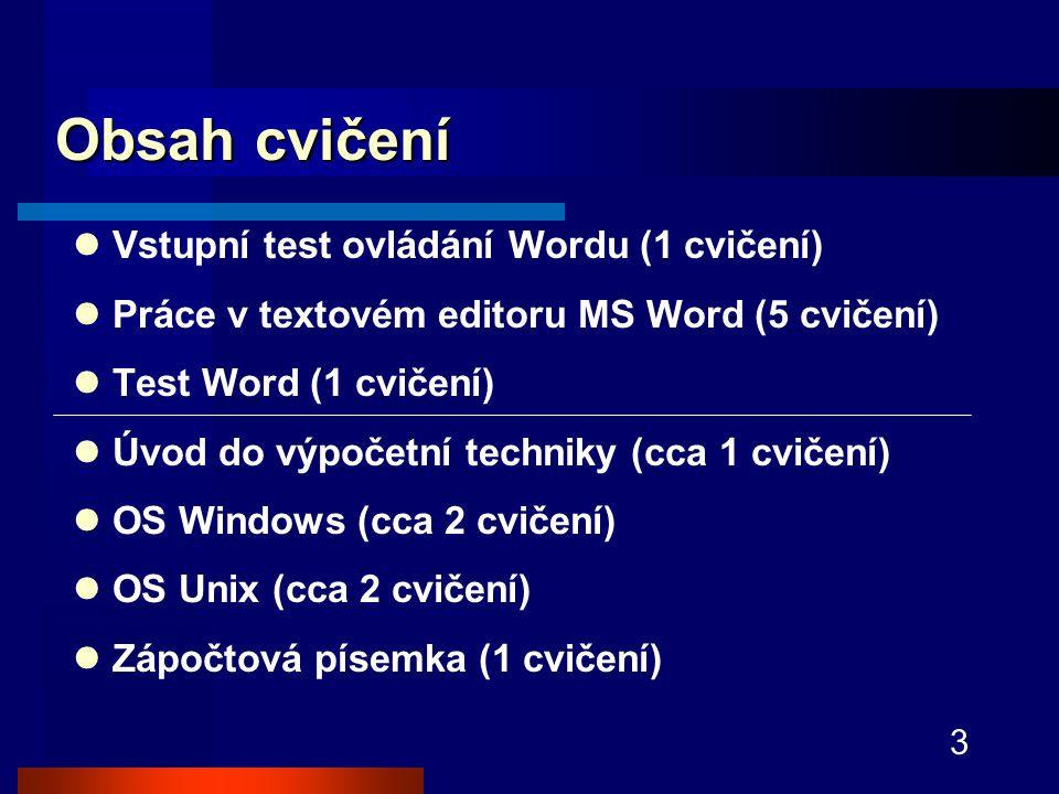 Obsah cvičení Vstupní test ovládání Wordu (1 cvičení)