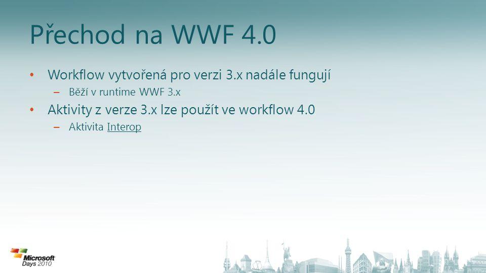 Přechod na WWF 4.0 Workflow vytvořená pro verzi 3.x nadále fungují