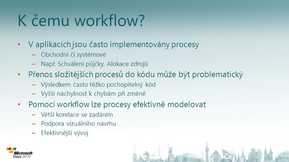K čemu workflow V aplikacích jsou často implementovány procesy