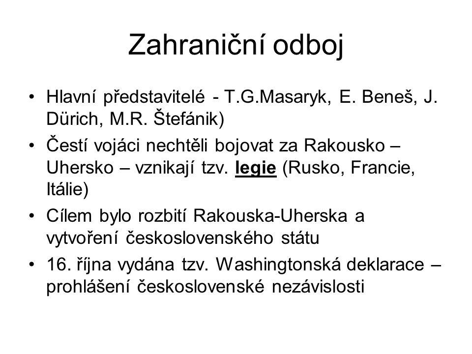 Zahraniční odboj Hlavní představitelé - T.G.Masaryk, E. Beneš, J. Dürich, M.R. Štefánik)