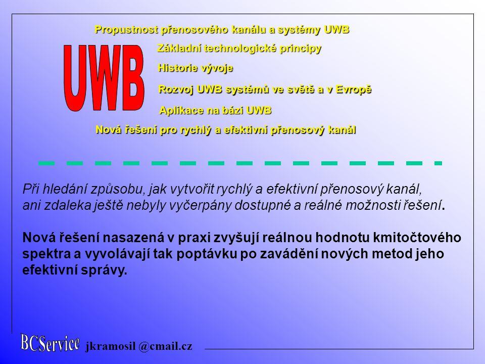 BCService jkramosil @cmail.cz. Propustnost přenosového kanálu a systémy UWB. Základní technologické principy.