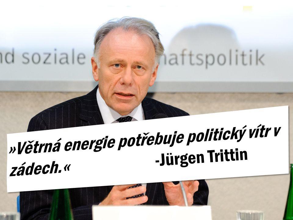 »Větrná energie potřebuje politický vítr v zádech.« -Jürgen Trittin