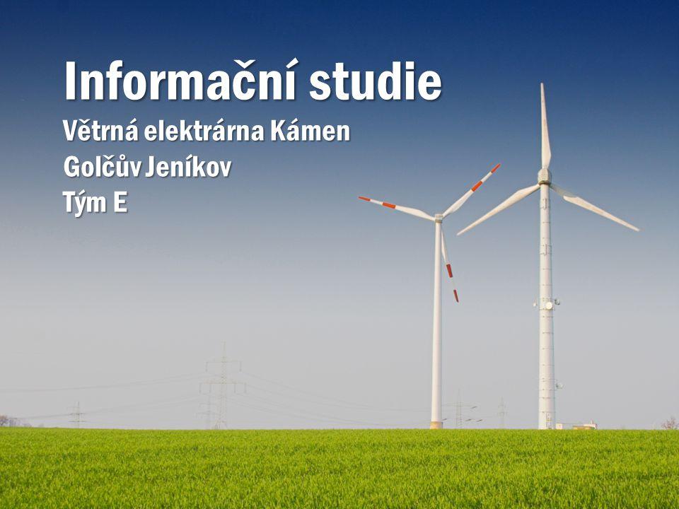 Informační studie Větrná elektrárna Kámen Golčův Jeníkov Tým E