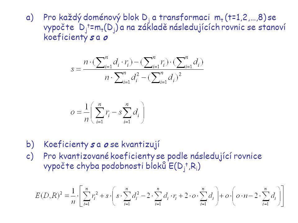 Pro každý doménový blok Dj a transformaci mt (t=1,2,…,8) se vypočte Djt=mt(Dj) a na základě následujících rovnic se stanoví koeficienty s a o