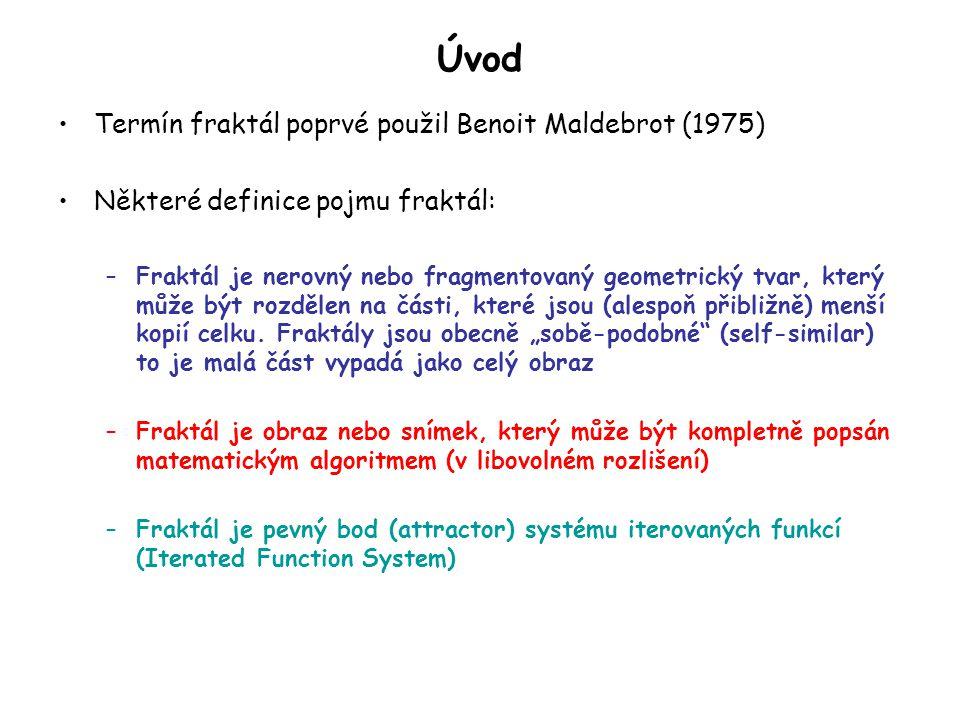 Úvod Termín fraktál poprvé použil Benoit Maldebrot (1975)