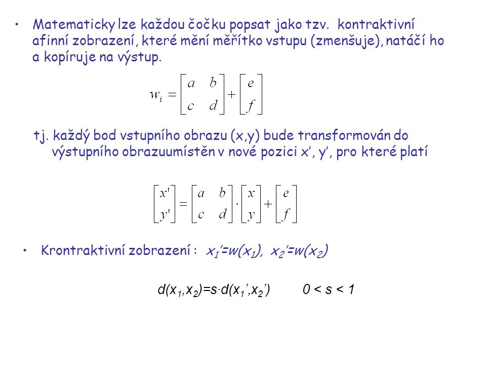 Krontraktivní zobrazení : x1'=w(x1), x2'=w(x2)