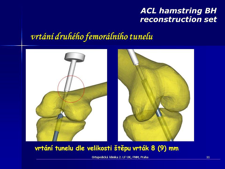 ACL hamstring BH reconstruction set vrtání druhého femorálního tunelu