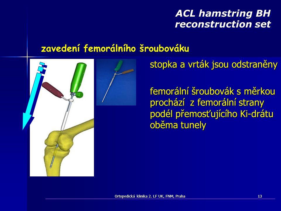 ACL hamstring BH reconstruction set zavedení femorálního šroubováku