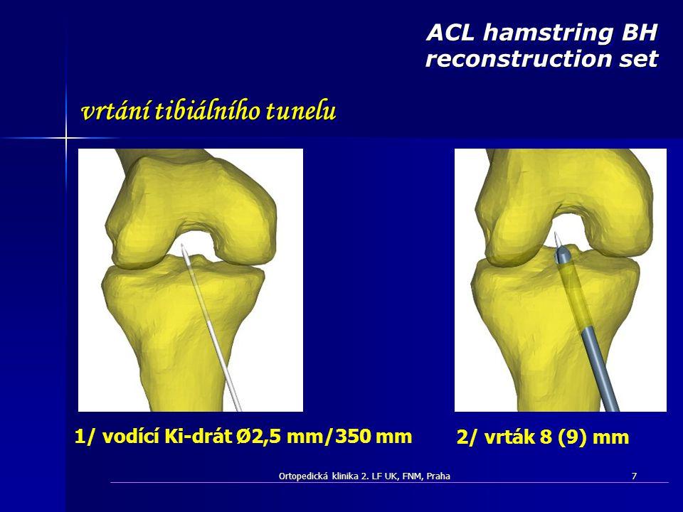 ACL hamstring BH reconstruction set vrtání tibiálního tunelu