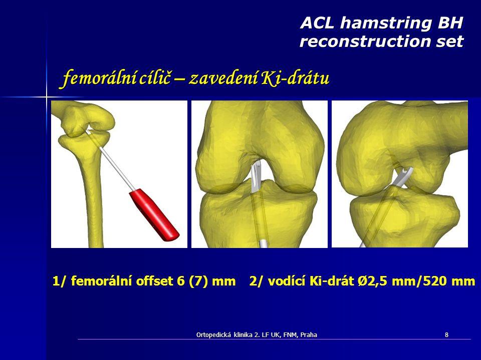femorální cílič – zavedení Ki-drátu