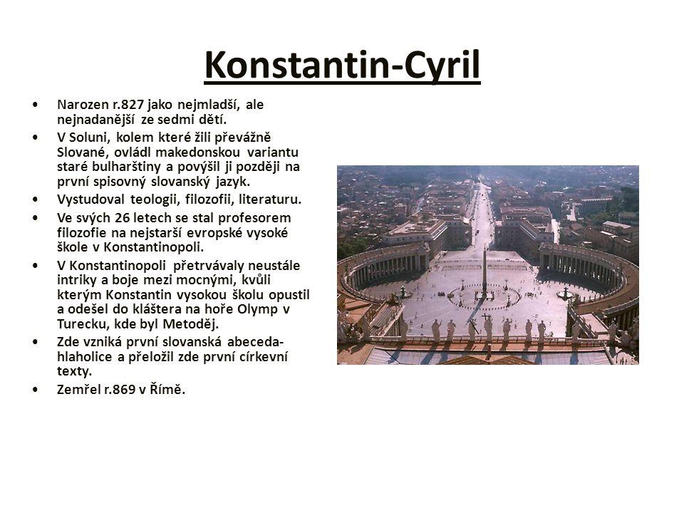 Konstantin-Cyril Narozen r.827 jako nejmladší, ale nejnadanější ze sedmi dětí.